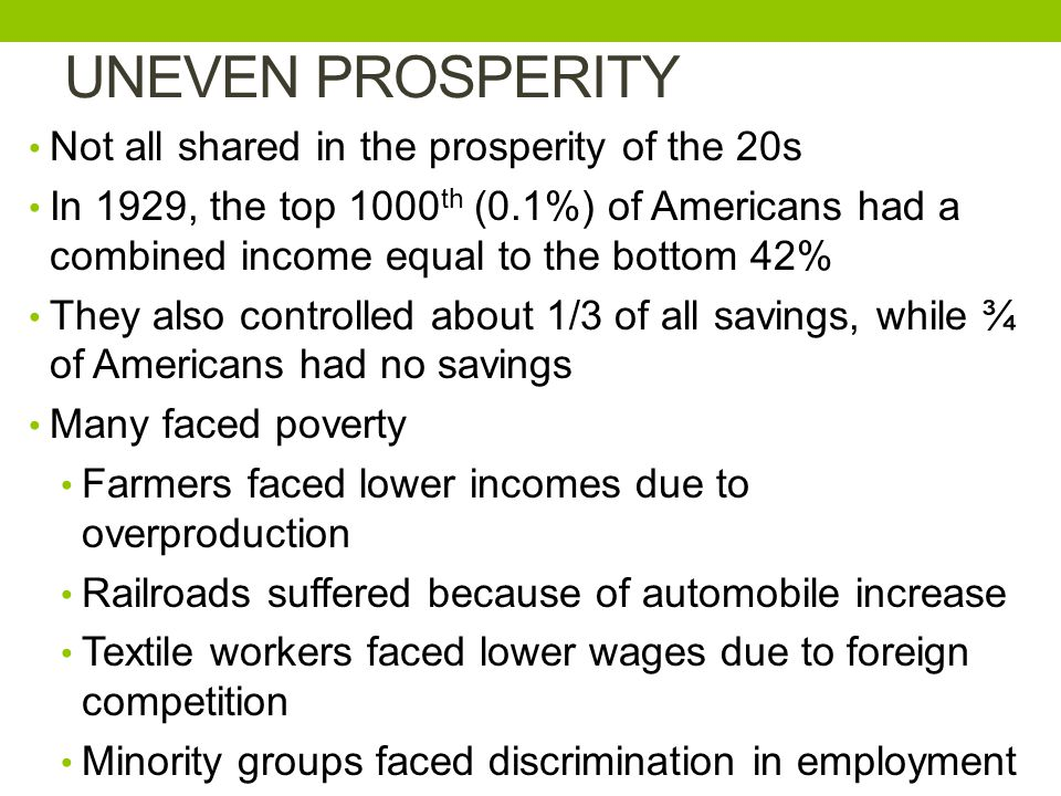 UNEVEN PROSPERITY Not all shared in the prosperity of the 20s