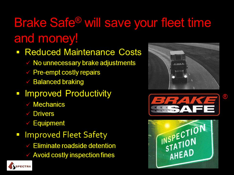 Brake Safe® will save your fleet time and money!