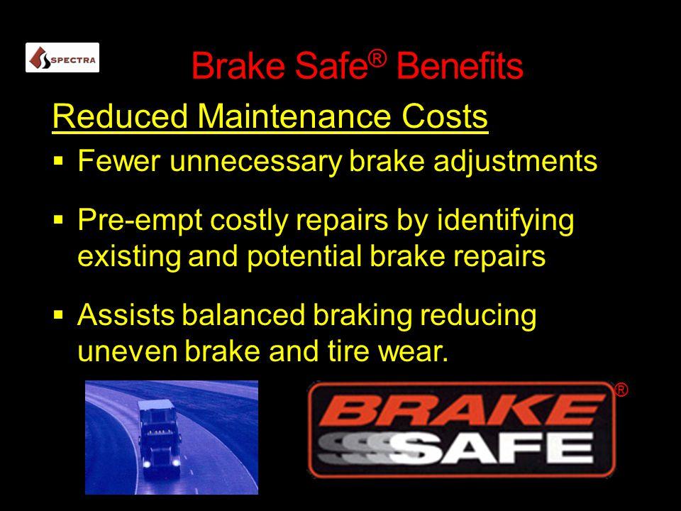 Brake Safe® Benefits Reduced Maintenance Costs