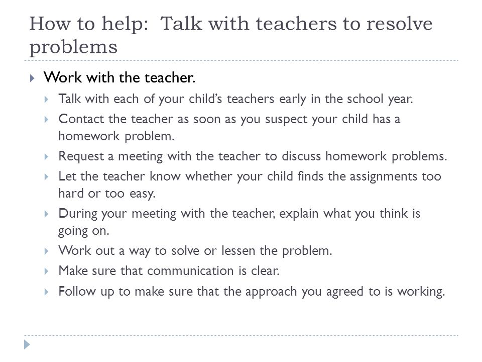 How to help: Talk with teachers to resolve problems