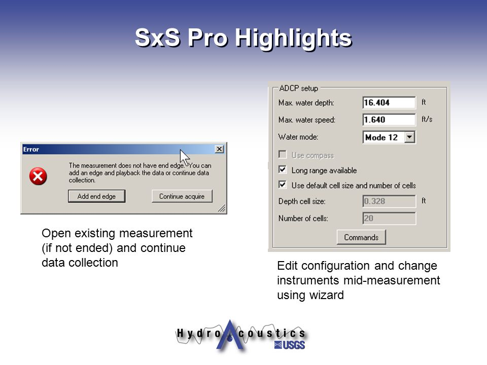 SxS Pro Highlights Open existing measurement (if not ended) and continue data collection.