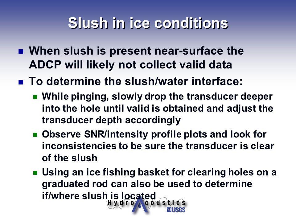 Slush in ice conditions