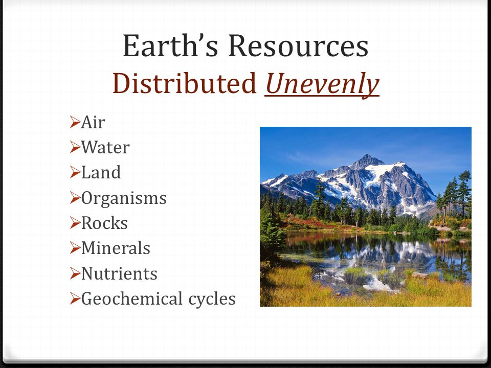 Earth's Resources Distributed Unevenly