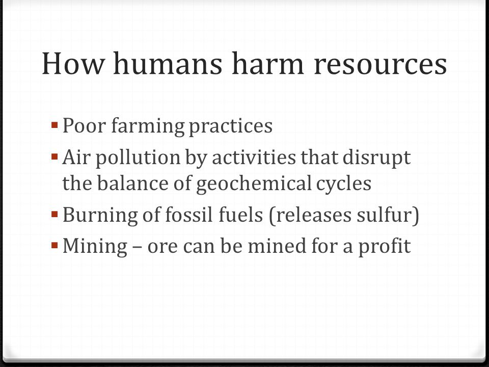 How humans harm resources