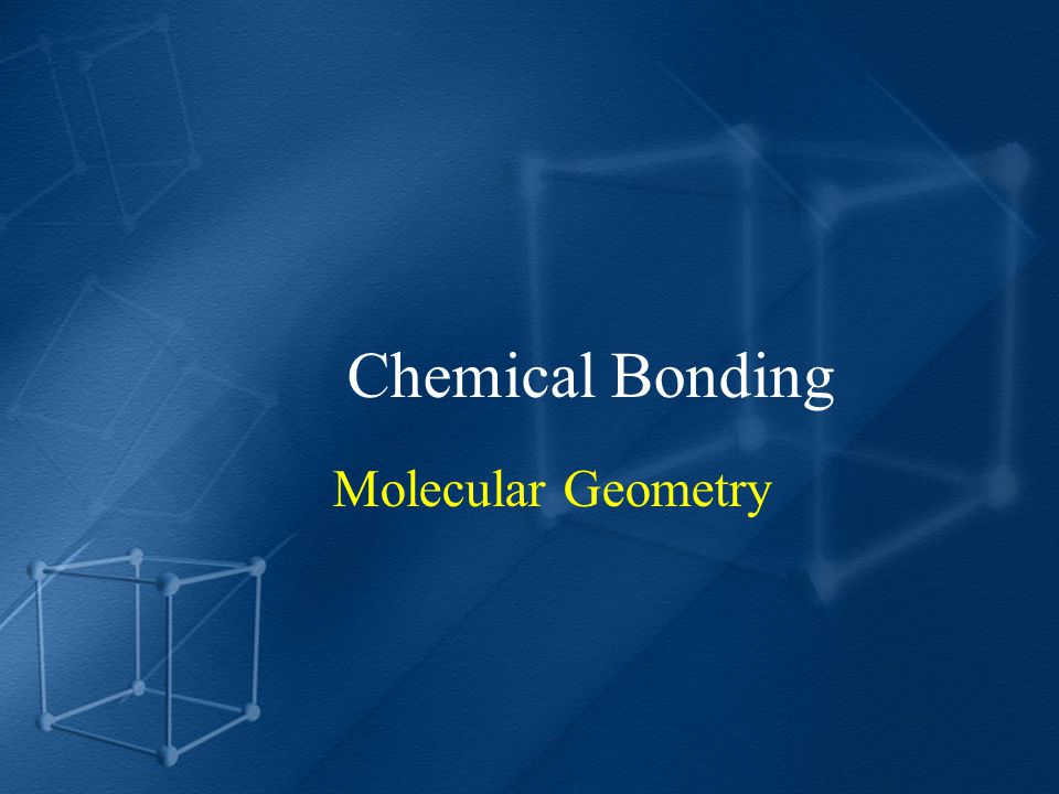 Chemical Bonding Molecular Geometry