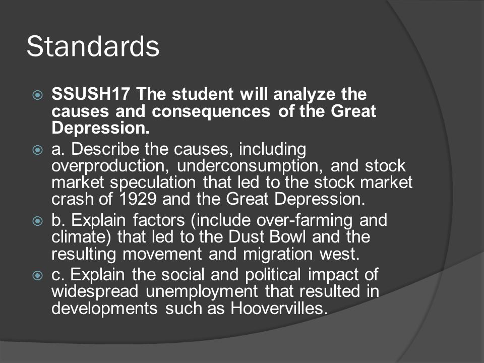 Standards SSUSH17 The student will analyze the causes and consequences of the Great Depression.