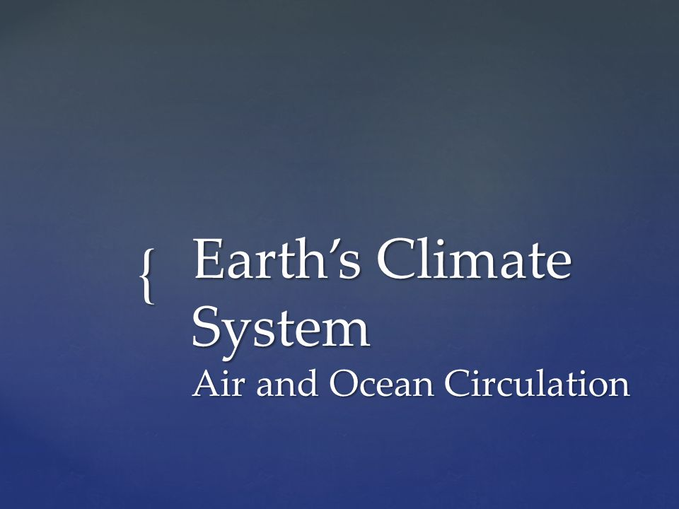 Earth's Climate System Air and Ocean Circulation