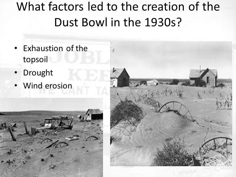 What factors led to the creation of the Dust Bowl in the 1930s