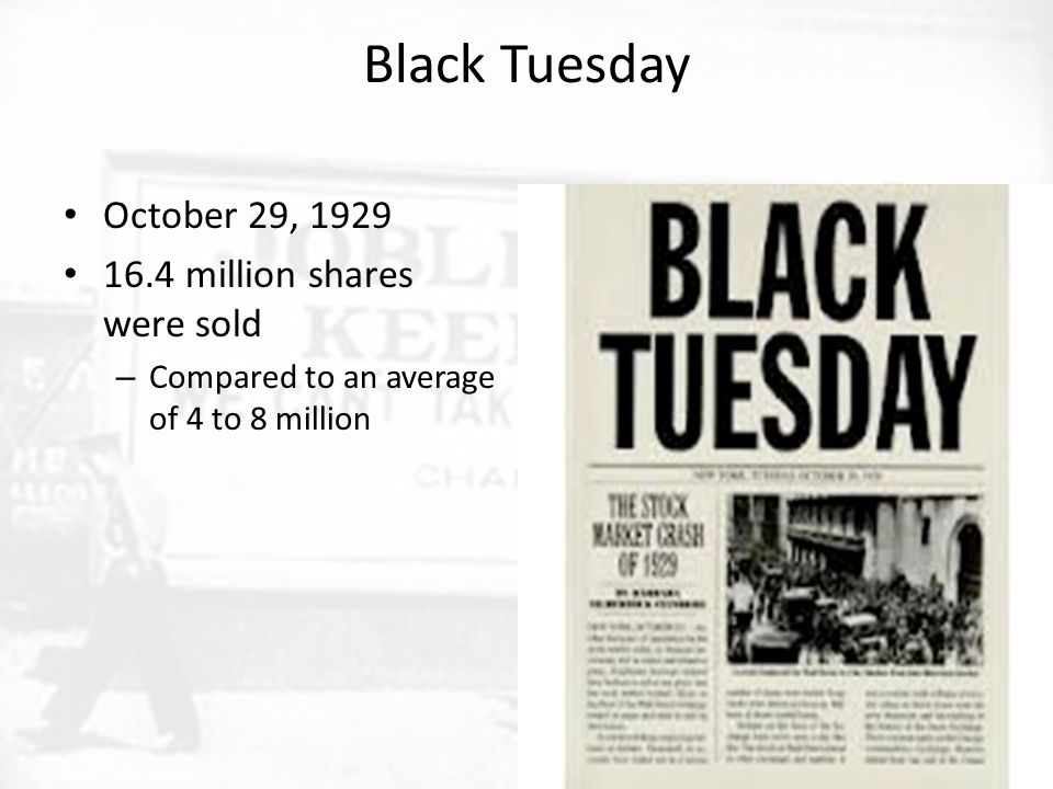 Black Tuesday October 29, 1929 16.4 million shares were sold