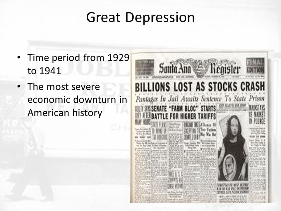 Great Depression Time period from 1929 to 1941