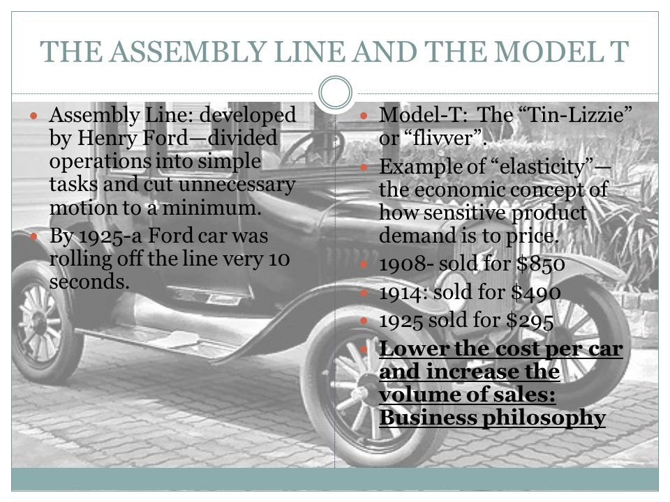 THE ASSEMBLY LINE AND THE MODEL T