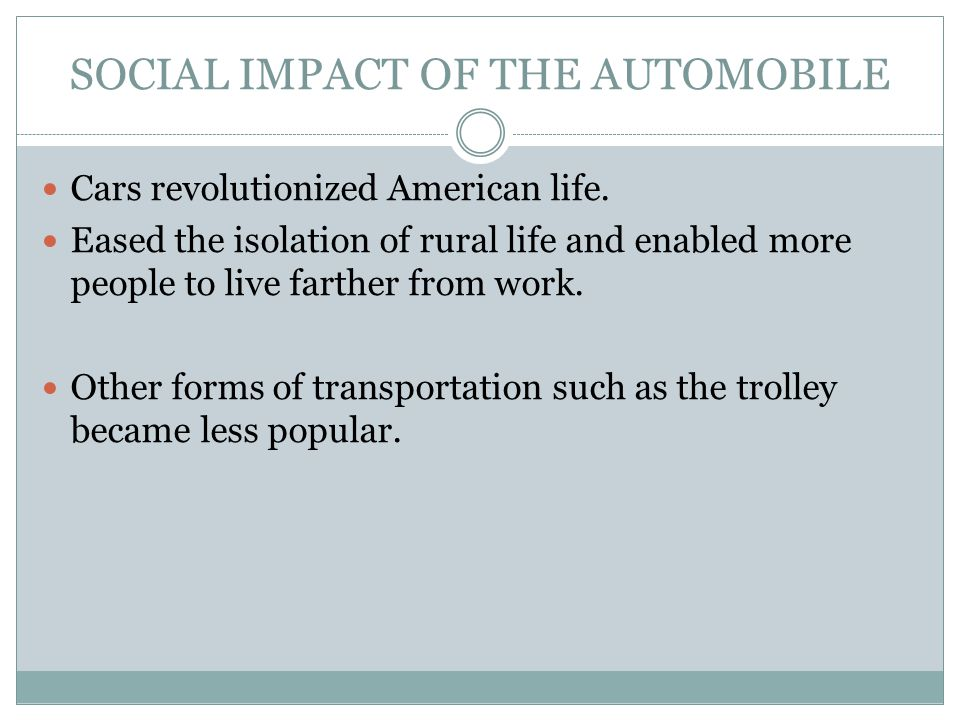 SOCIAL IMPACT OF THE AUTOMOBILE