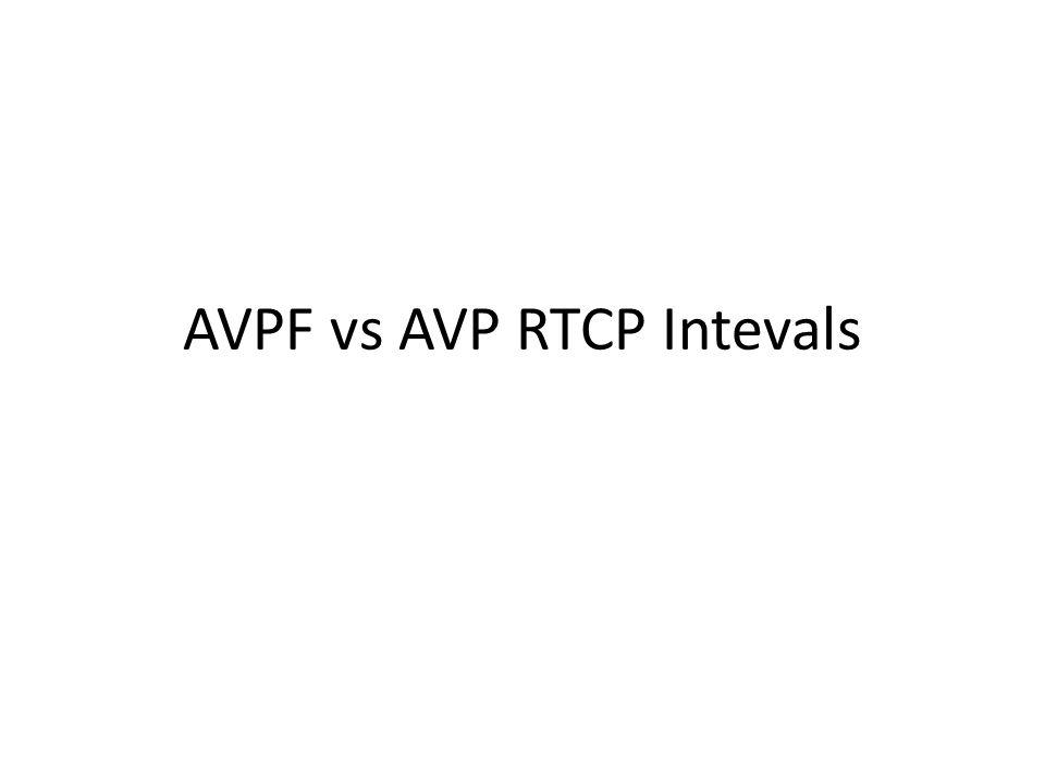 AVPF vs AVP RTCP Intevals