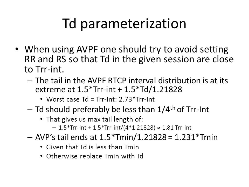 Td parameterization When using AVPF one should try to avoid setting RR and RS so that Td in the given session are close to Trr-int.