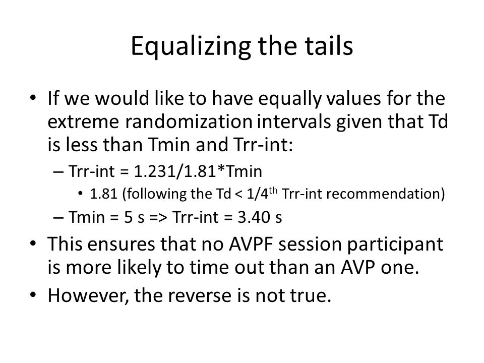 Equalizing the tails If we would like to have equally values for the extreme randomization intervals given that Td is less than Tmin and Trr-int: