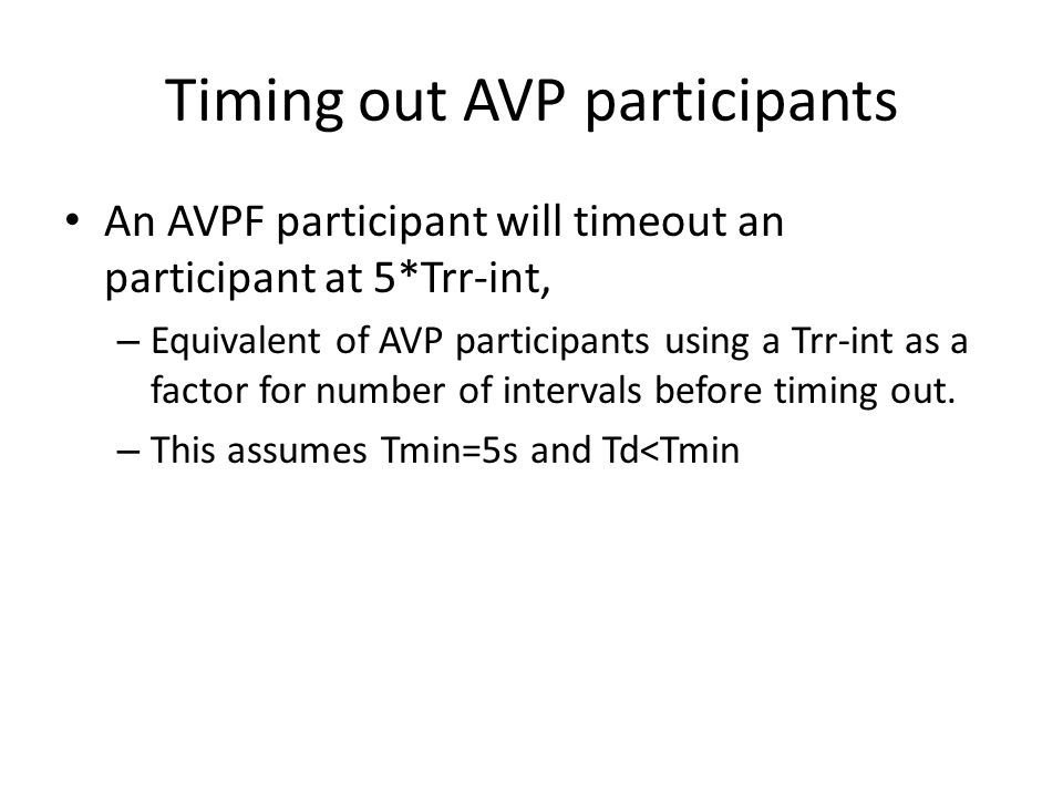 Timing out AVP participants