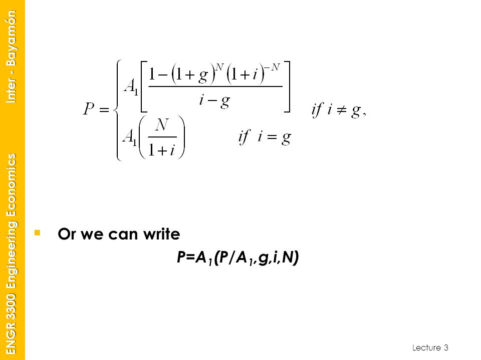 Or we can write P=A1(P/A1,g,i,N)