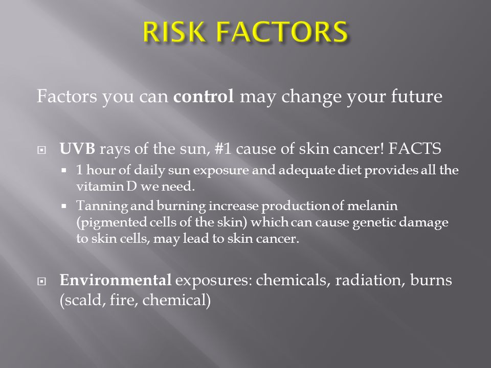 RISK FACTORS Factors you can control may change your future