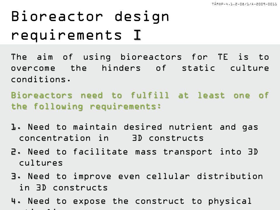 Bioreactor design requirements I