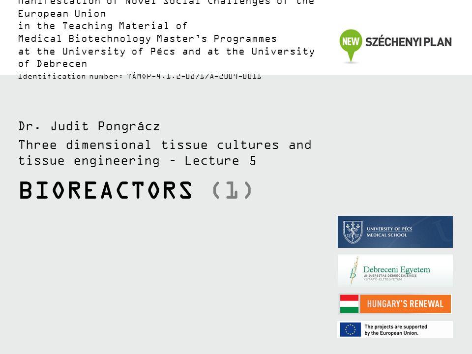 Bioreactors (1) Dr. Judit Pongrácz