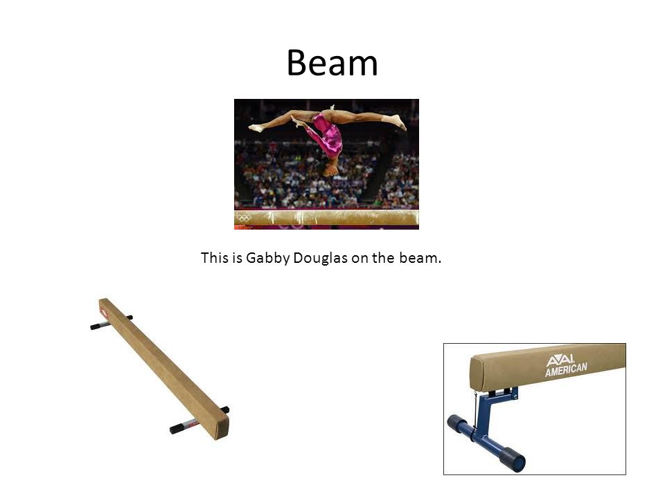 Beam This is Gabby Douglas on the beam.