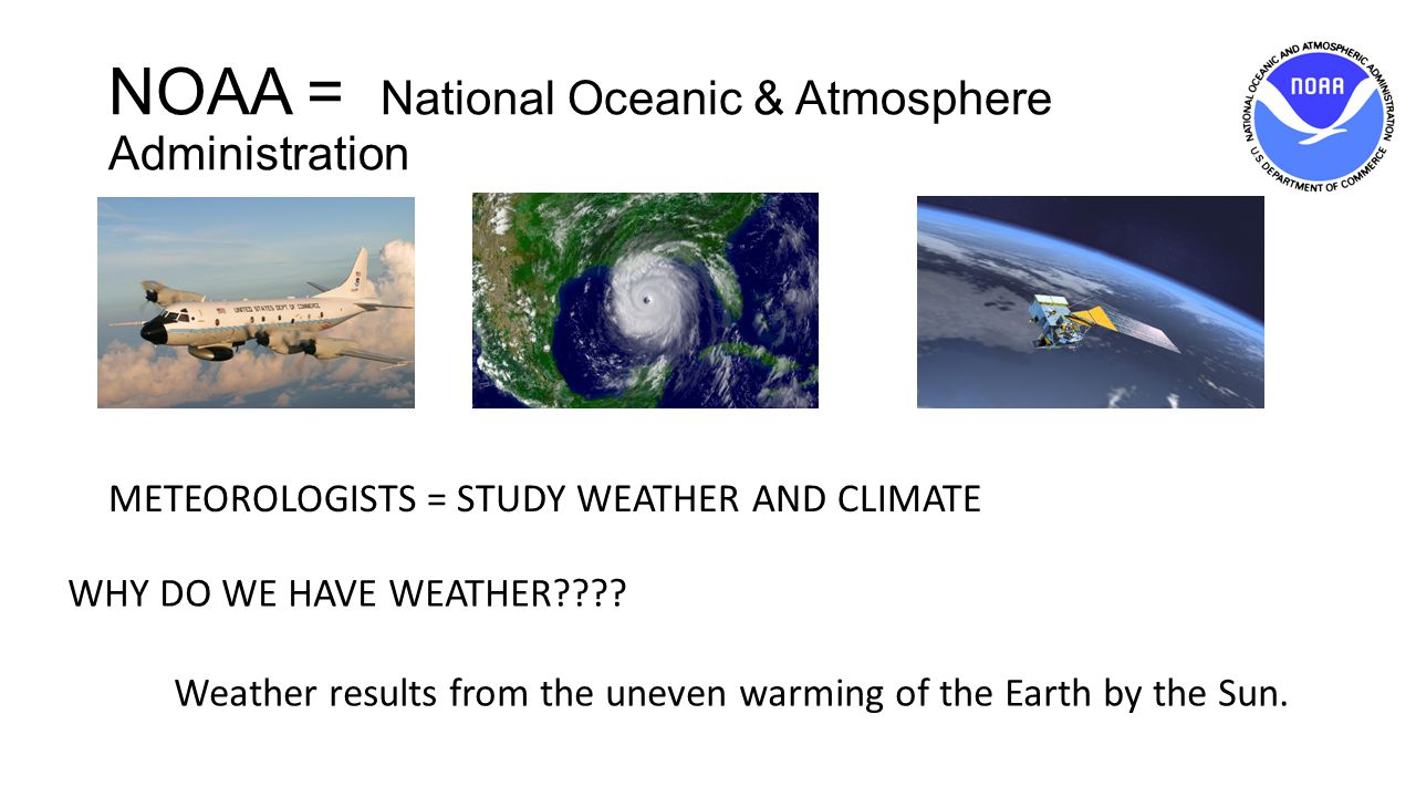 NOAA = National Oceanic & Atmosphere Administration