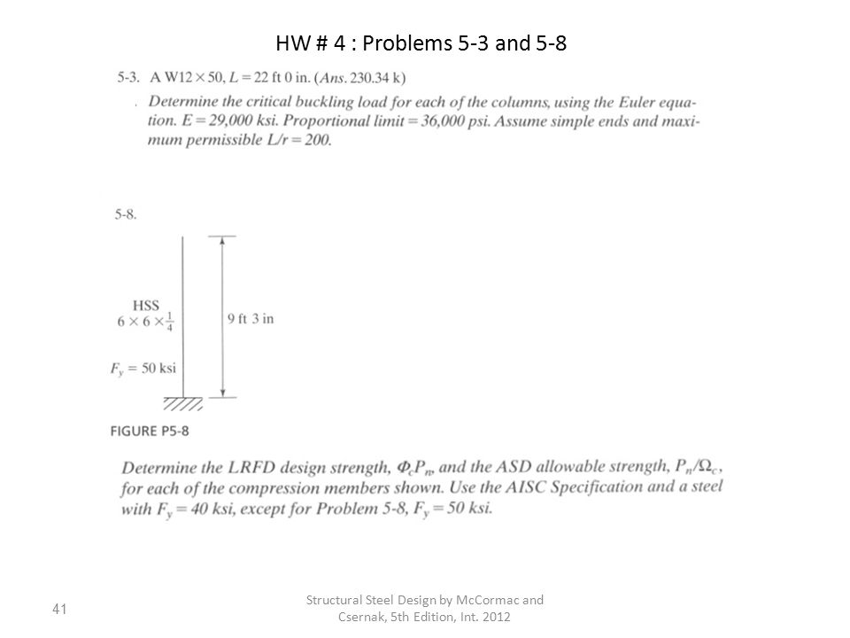 HW # 4 : Problems 5-3 and 5-8 Structural Steel Design by McCormac and Csernak, 5th Edition, Int.