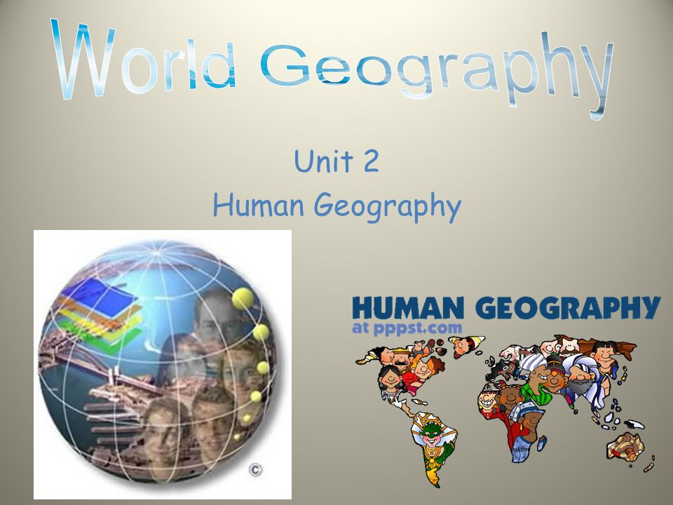 World Geography Unit 2 Human Geography