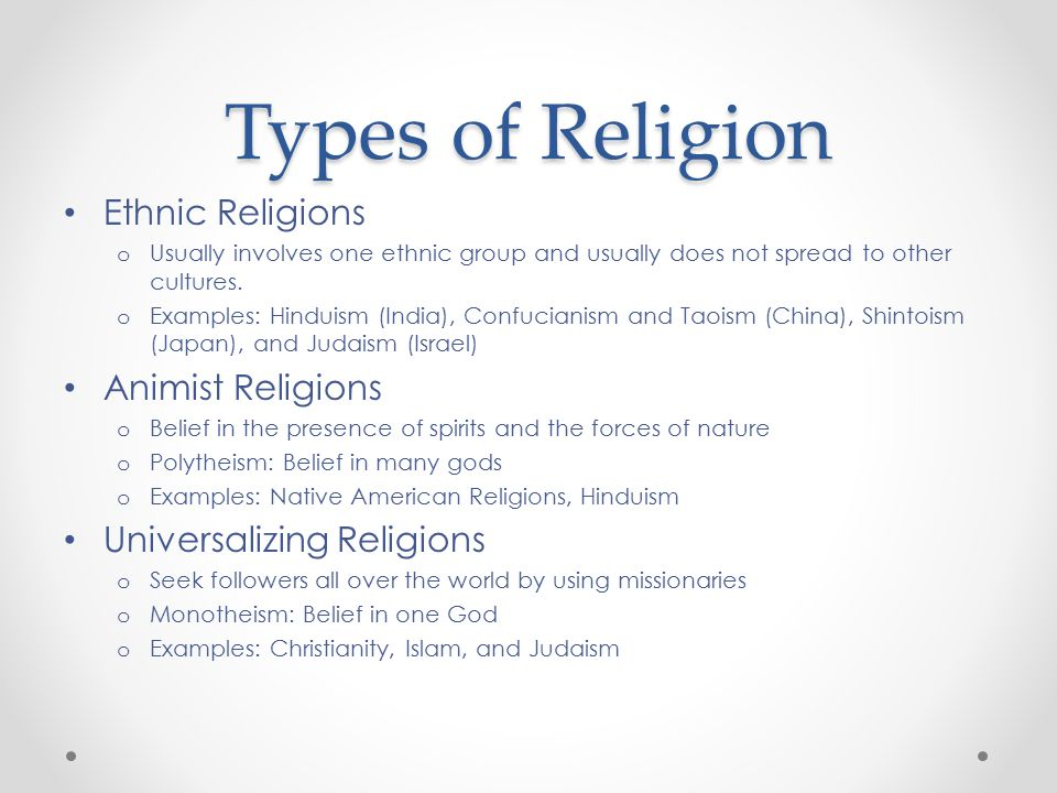 Types of Religion Ethnic Religions Animist Religions