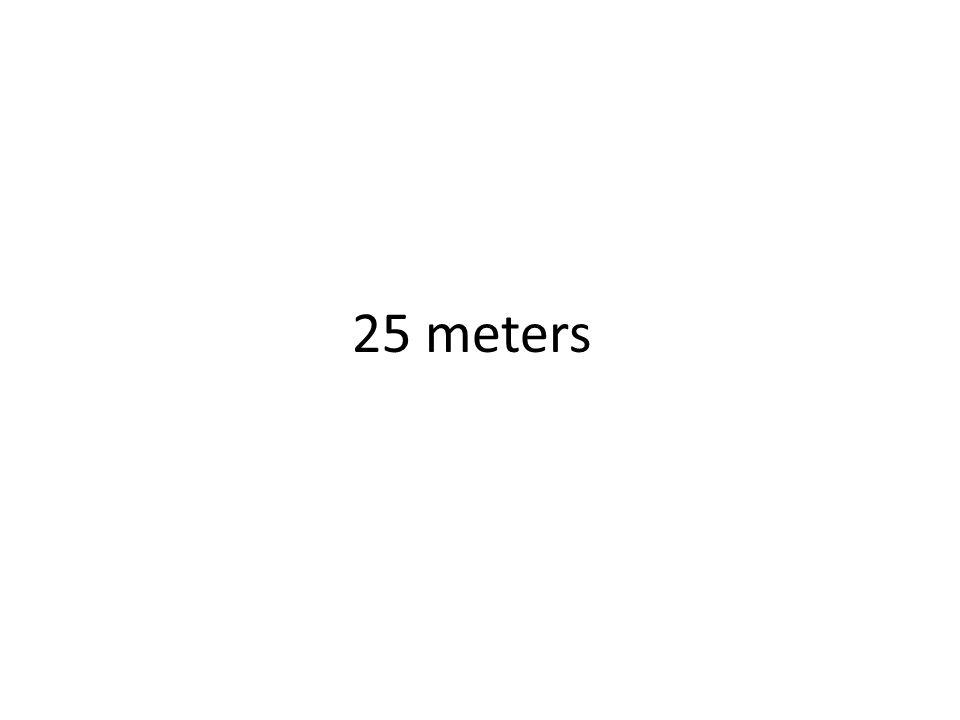 25 meters