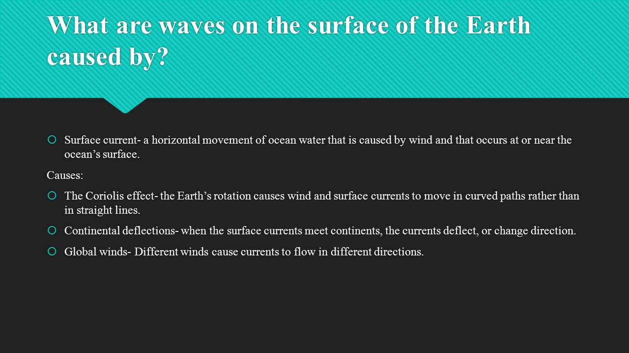 What are waves on the surface of the Earth caused by