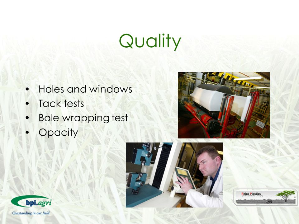 Quality Holes and windows Tack tests Bale wrapping test Opacity 12