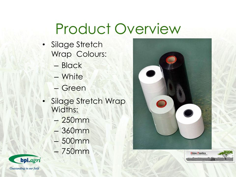 Product Overview Silage Stretch Wrap Colours: Black White Green