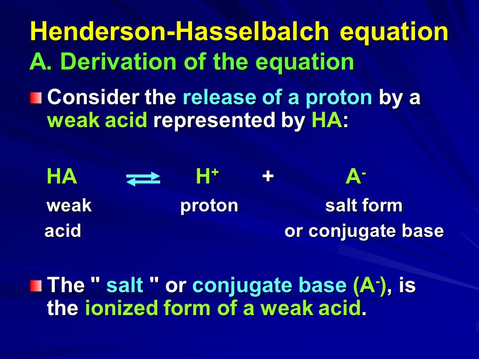 Henderson-Hasselbalch equation A. Derivation of the equation