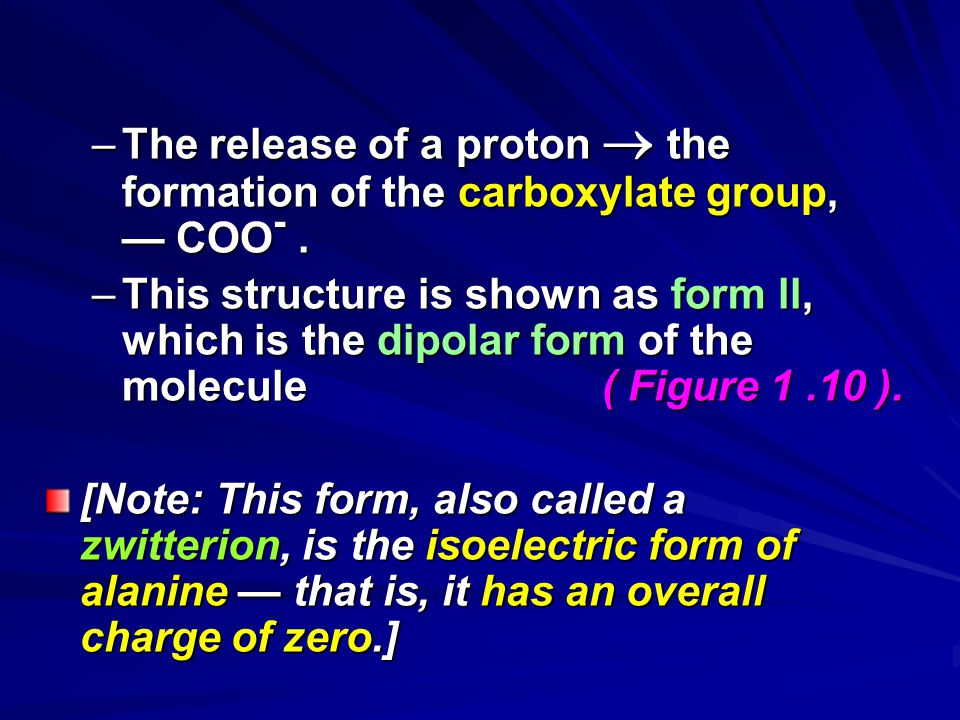 The release of a proton  the formation of the carboxylate group, — COO- .