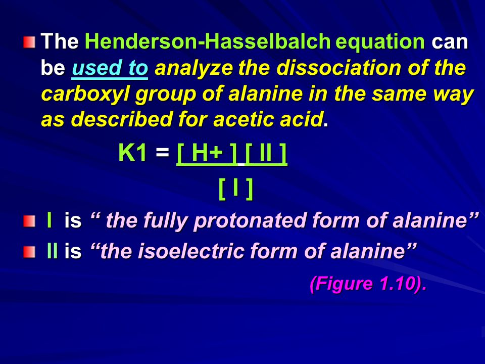 The Henderson-Hasselbalch equation can be used to analyze the dissociation of the carboxyl group of alanine in the same way as described for acetic acid.