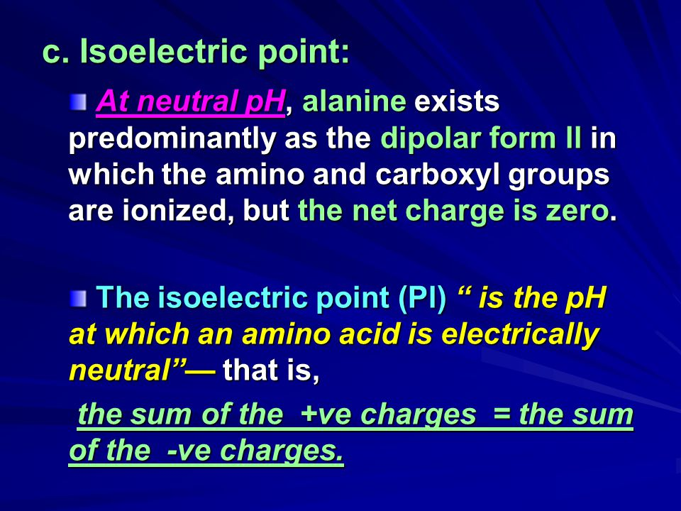 c. Isoelectric point: