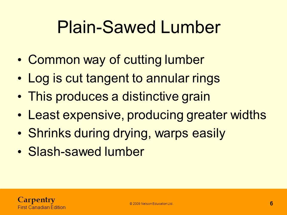 Plain-Sawed Lumber Common way of cutting lumber
