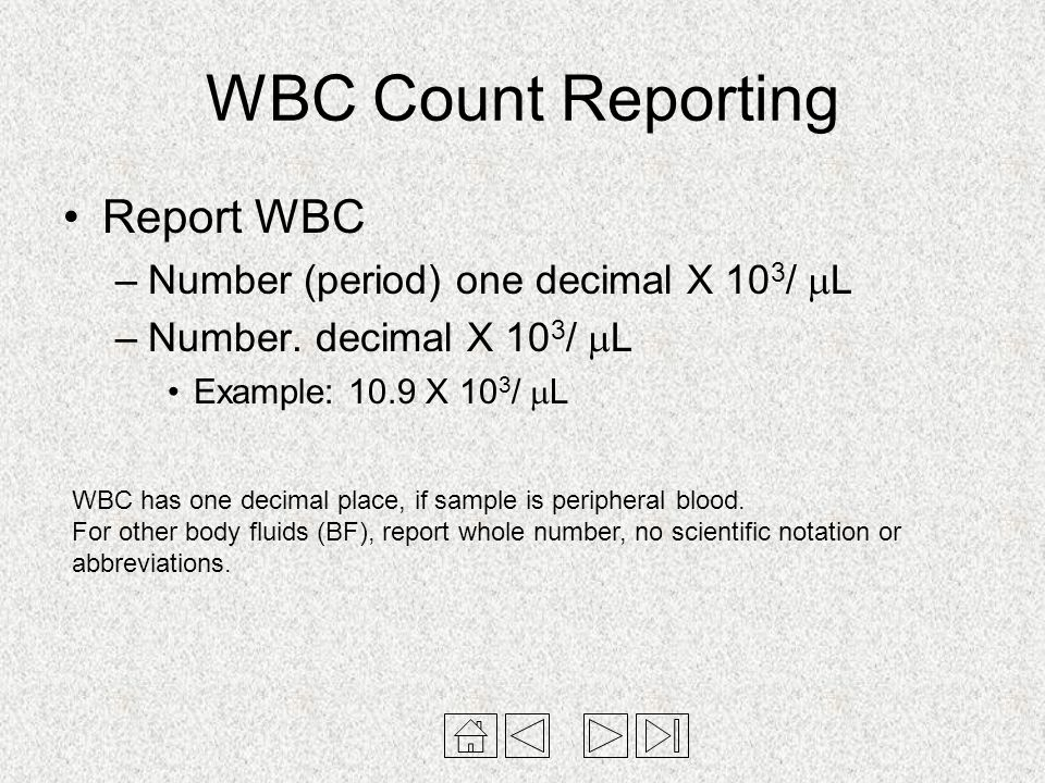 WBC Count Reporting Report WBC Number (period) one decimal X 103/ L