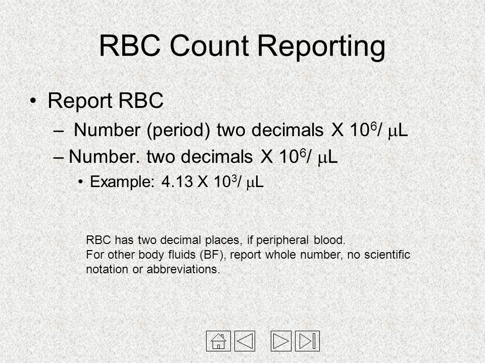 RBC Count Reporting Report RBC Number (period) two decimals X 106/ L