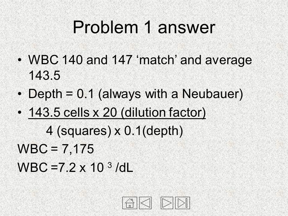 Problem 1 answer WBC 140 and 147 'match' and average 143.5