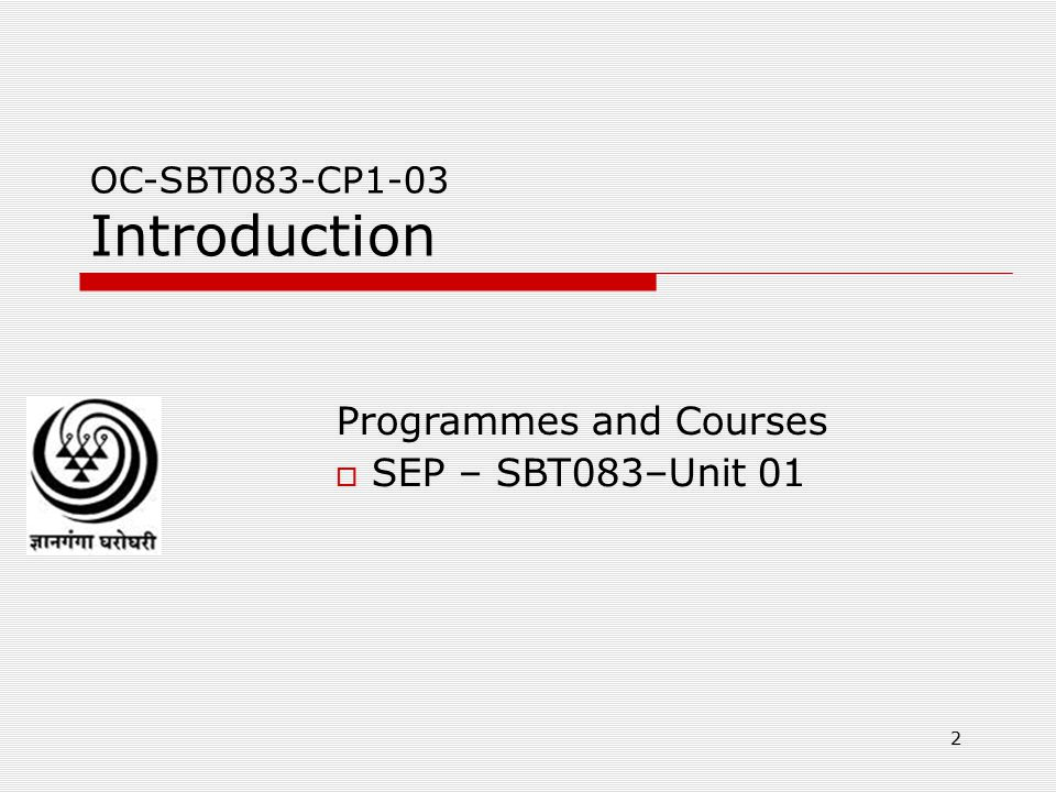 Programmes and Courses SEP – SBT083–Unit 01