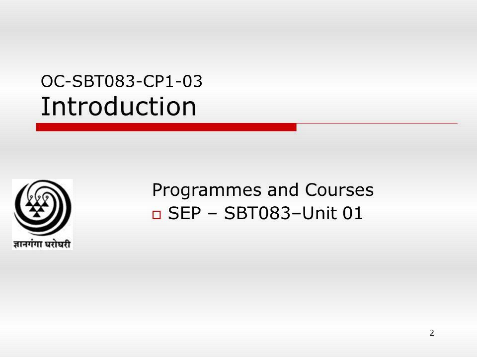 Programmes and Courses SEP – SBT083–Unit 01