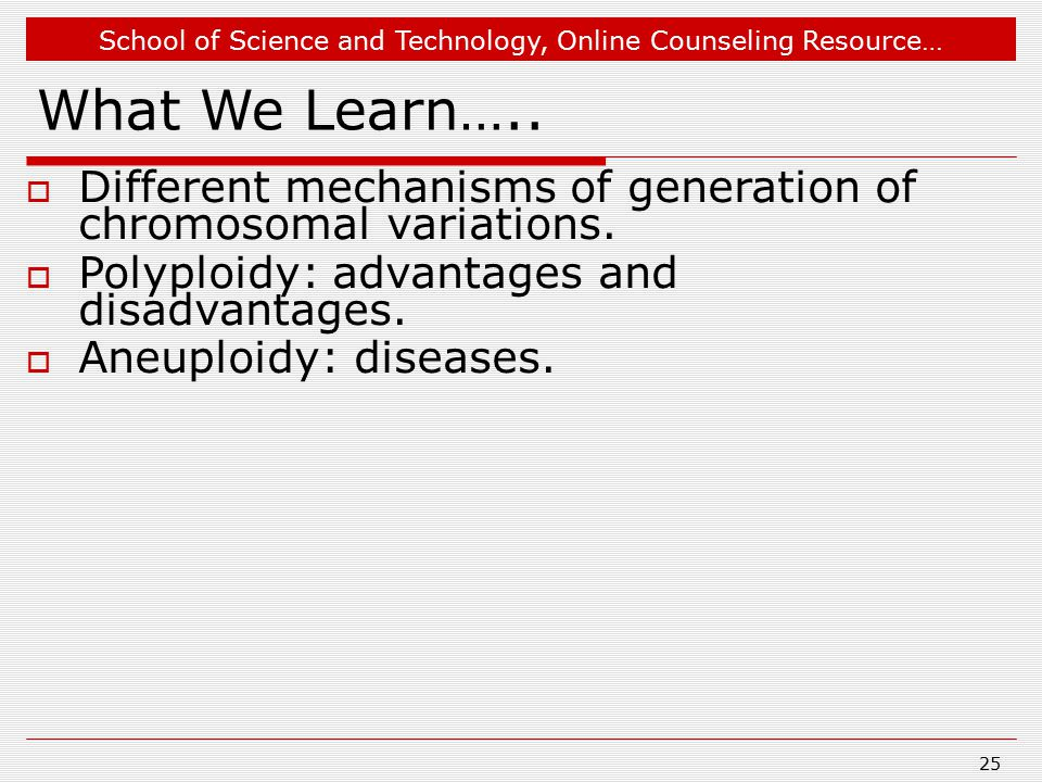 Dec 18, 2007 Dec 18, 2007. What We Learn….. Different mechanisms of generation of chromosomal variations.
