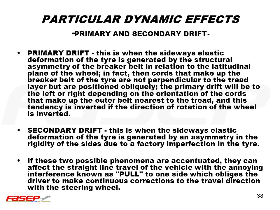 PARTICULAR DYNAMIC EFFECTS -PRIMARY AND SECONDARY DRIFT-