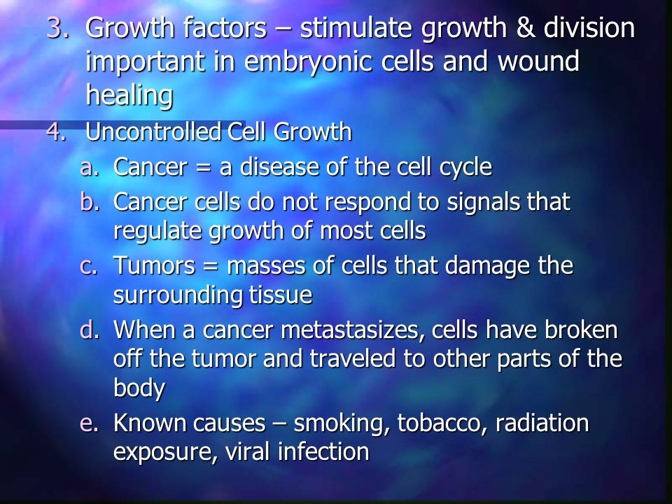 Growth factors – stimulate growth & division important in embryonic cells and wound healing