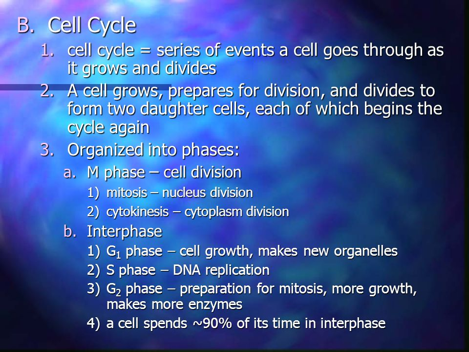 Cell Cycle cell cycle = series of events a cell goes through as it grows and divides.