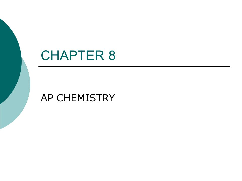 CHAPTER 8 AP CHEMISTRY
