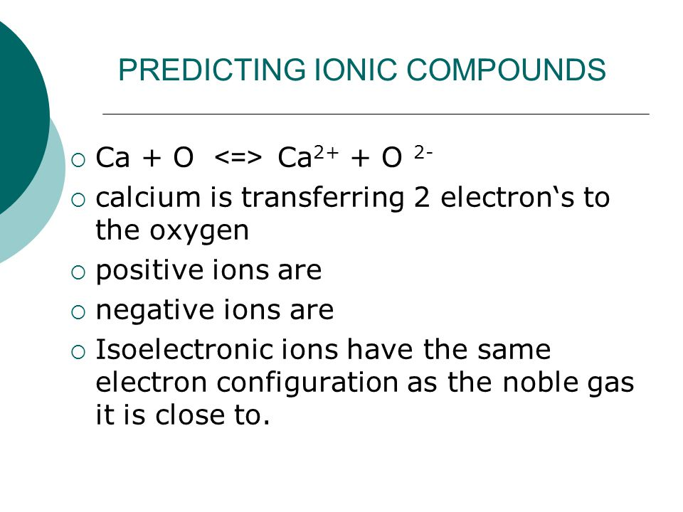 PREDICTING IONIC COMPOUNDS
