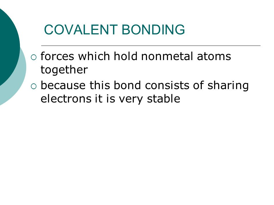 COVALENT BONDING forces which hold nonmetal atoms together